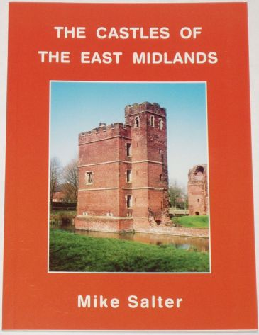 The Castles of the East Midlands, by Mike Salter